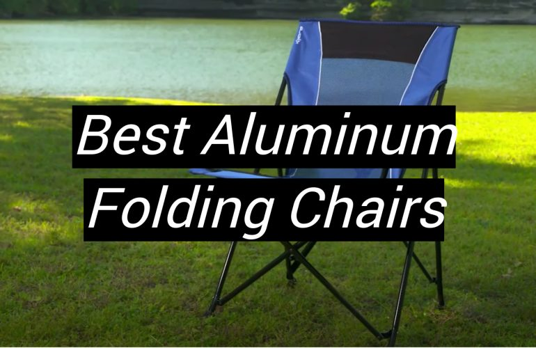 5 Best Aluminum Folding Chairs
