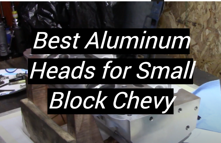 5 Best Aluminum Heads for Small Block Chevy