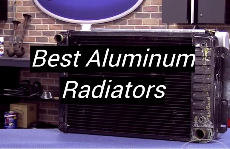 5 Best Aluminum Radiators