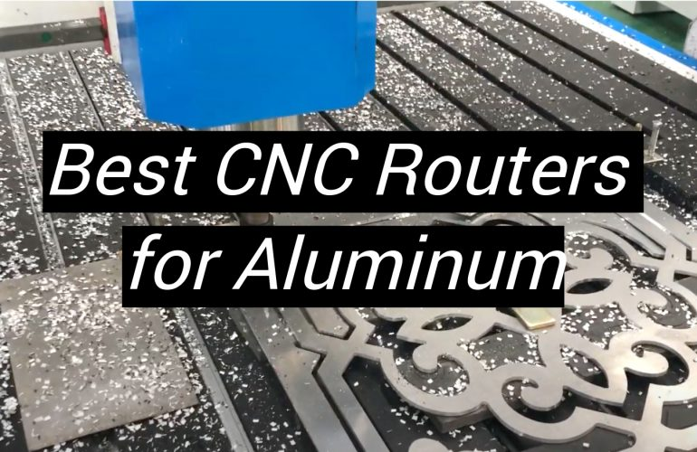 5 Best CNC Routers for Aluminum
