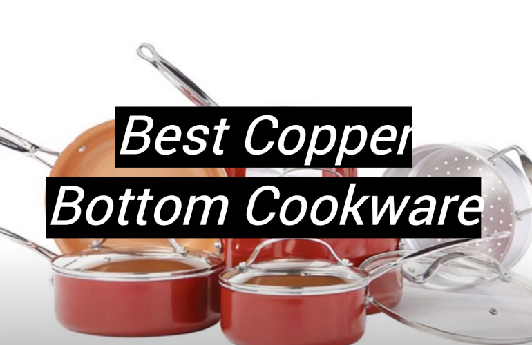 5 Best Copper Bottom Cookware