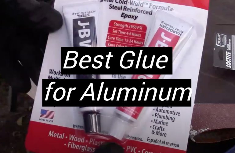 5 Best Glue for Aluminum