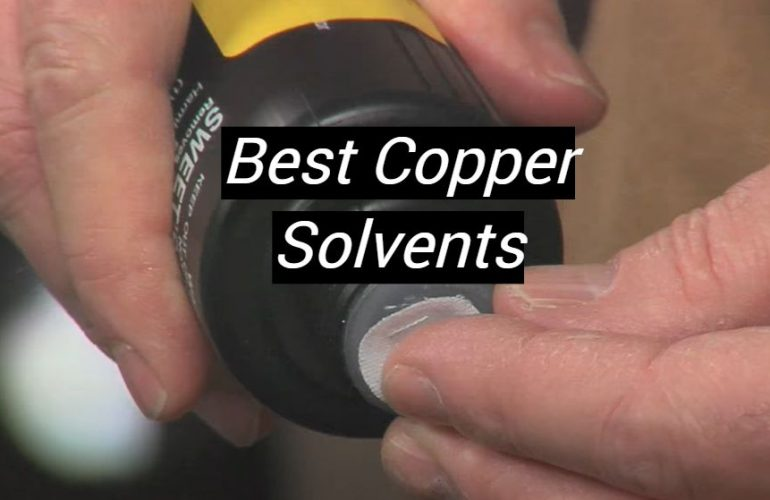 5 Best Copper Solvents