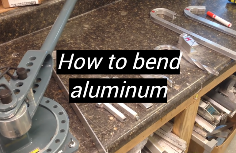 How to Bend Aluminum