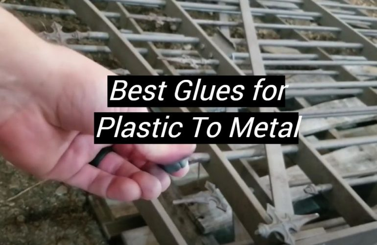 5 Best Glues for Plastic To Metal