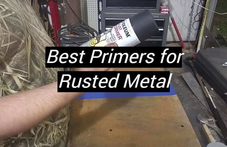 5 Best Primers for Rusted Metal