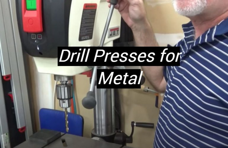 5 Best Drill Presses for Metal