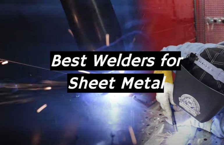 5 Best Welders for Sheet Metal