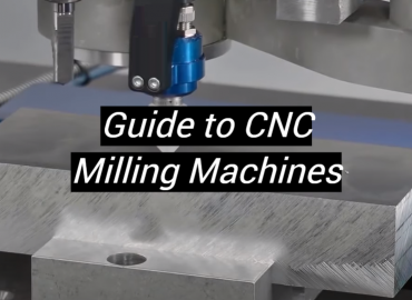 Guide to CNC Milling Machines