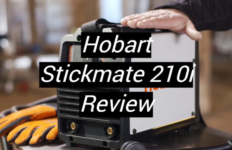 Hobart Stickmate 210i Review